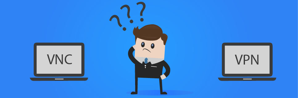 Что выбрать VNC или VPN?